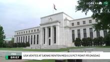 Finans Brief: USA sænker renten onsdag men hvad med fremtidige nedsættelser?