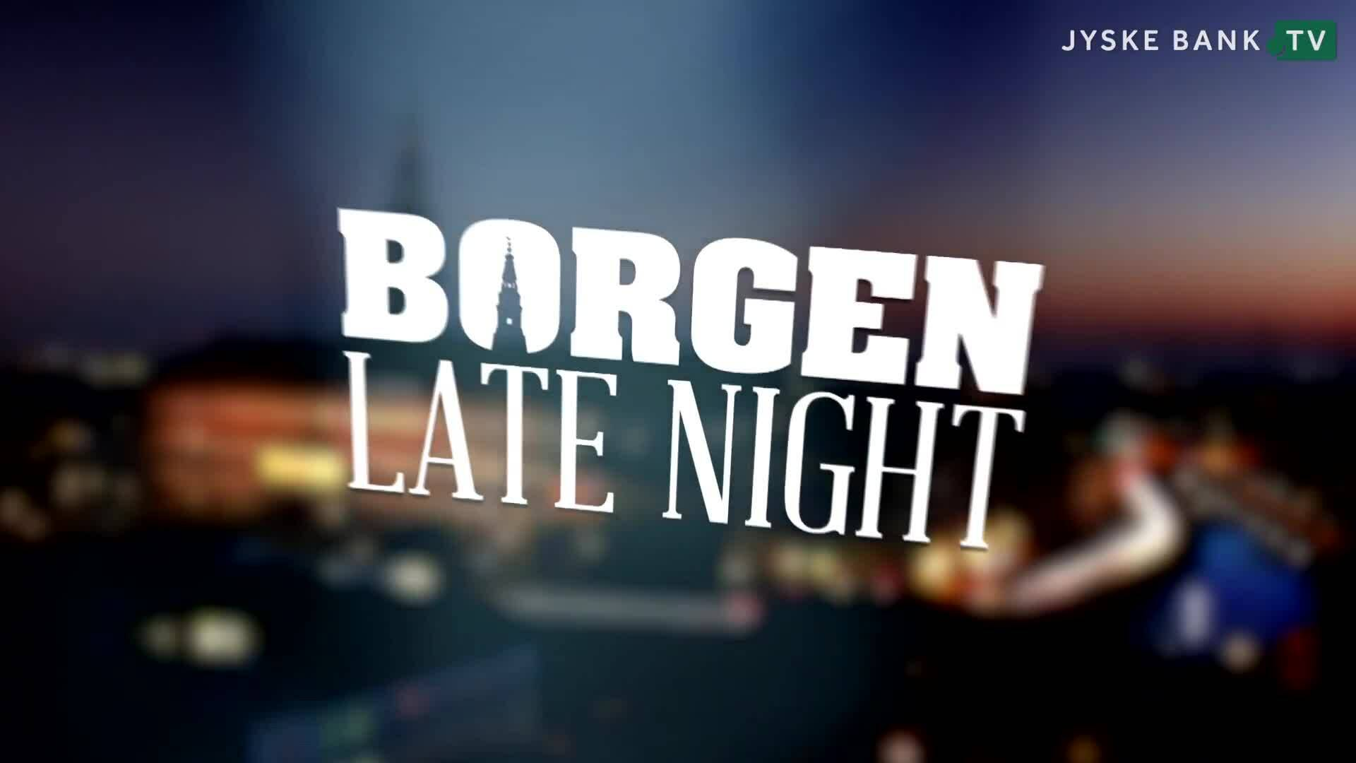 Borgen Late Night om folketingets åbning